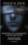 Rapporto di minoranza e altri racconti - Philip K. Dick, Paolo Prezzavento