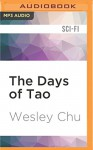 The Days of Tao - Wesley Chu, Mikael Naramore