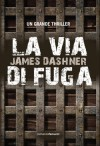 La via di fuga - James Dashner, Silvia Romano