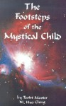 The Footsteps of Mystical Child - Hua-Ching Ni