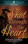 Shot Through the Heart - D'Ann Lindun