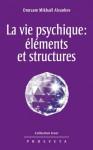 La vie psychique : éléments et structures: 222 (Izbor) (French Edition) - Omraam Mikhaël Aïvanhov