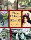 New Orleans 1900 to 1920 - Mary Lou Widmer