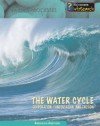The Water Cycle: Evaporation, Condensation, and Erosion - Rebecca Harman