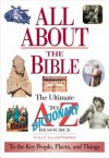 All about the Bible: Illustrated Dictionary to the Key People, Events and Places - Thomas Nelson Publishers