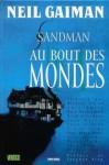Sandman, Tome 8 : Au bout des mondes - Mark Buckingham, Mike Allred, Gary Amaro, Neil Gaiman