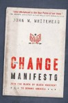 Change Manifesto: Join the Block by Block Movement to Remake America - John W. Whitehead