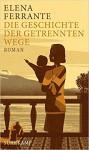 Die Geschichte der getrennten Wege (Die Neapolitanische Saga 3) - Elena Ferrante, Eva Mattes, Der Hörverlag
