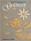 The Art And Craft Of Goldwork: Goldwork Projects Using Gold Threads, Beads And Sequins - Antonia Lomny