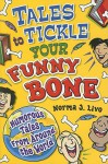 Tales to Tickle Your Funny Bone: Humorous Tales from Around the World - Norma J. Livo