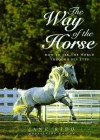 The Way of the Horse: How to See the World Through His Eyes - Jane Kidd