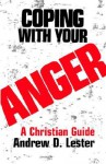 Coping with Your Anger - Andrew D. Lester, Peter Lester