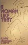 A Woman Like That - Susan Richards Shreve