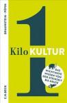1 Kilo Kultur: Das wichtigste Wissen von der Steinzeit bis heute - Alexander Kluy, Jean-François Pépin, Florence Braunstein, Nikolaus de Palézieux