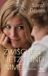 Zwischen jetzt und immer: Roman (German Edition) - Sarah Dessen, Gabriele Kosack