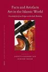 Facts and Artefacts -- Art in the Islamic World: Festschrift for Jens Kroeger on His 65th Birthday - Annette Hagedorn, Avinoam Shalem