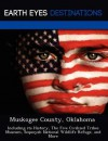 Muskogee County, Oklahoma: Including Its History, the Five Civilized Tribes Museum, Sequoyah National Wildlife Refuge, and More - Sam Night