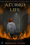 A Cursed Life (Book 3, Grim Alliance Series) - Miranda Stork