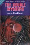 The Double Invaders - John Rackham, John T. Phillifent
