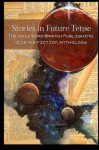 Stories in Future Tense: The 2015 Word Branch Publishing Science Fiction Anthology (The Word Branch Publishing Annual Science Fiction Anthology) (Volume 2) - Word Branch Publishing, Stacy Bender, Brian Goulet, Jeri Maynard, Catherine Rayburn-Trobaugh, Wendy Vogel, E.E. Williams