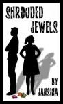 Shrouded Jewels (Volume 1) - Jansina