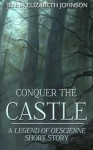 Conquer the Castle: A Legend of Oescienne Short Story (The Legend of Oescienne) - Jenna Elizabeth Johnson
