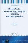 Biophotonics: Spectroscopy, Imaging, Sensing, and Manipulation - Baldassare DiBartolo, John Collins