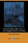 The Dock Rats of New York; Or, the Smuggler Band's Last Stand (Dodo Press) - Harlan Page Halsey