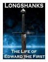 Longshanks - The Life of Edward I - Edward Jenks