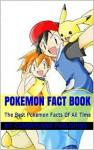 Pokemon Fact Book: The Best Pokemon Facts Of All Time - Cumberland
