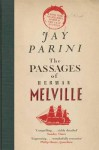 Passages of Herman Melville. - Jay Parini