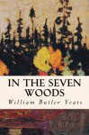 In the Seven Woods - W.B. Yeats