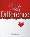 Little Things That Make a Big Difference - K.P. Yohannan