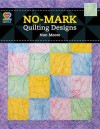 No Mark Quilting Designs - Nan Moore