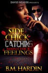 Side Chick Catching Main Chick Feelings - B.M. Hardin