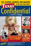 Texas Confidential: Sex, Scandal, Murder, and Mayhem in the Lone Star State - Michael J. Varhola