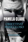 Obiettivo pericoloso (Leggereditore Narrativa) - Pamela Clare