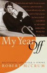 My Year Off: Recovering Life After a Stroke - Robert McCrum, Tracy Behar