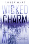 Wicked Charm - Amber Hart