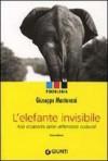 L'elefante Invisibile: Alla Scoperta Delle Differenze Culturali - Giuseppe Mantovani