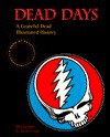 Dead Days: A Grateful Dead Illustrated History - Herb Greene