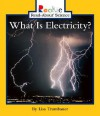 What Is Electricity? (Rookie Read-About Science) - Lisa Trumbauer