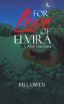 For Love of Elvira: A Fall from Grace - Bill Owen