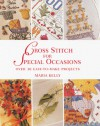 Cross Stitch for Special Occasions: Over 30 Easy-to-Make Projects - Maria Kelly