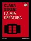 La mia creatura - Clara Sereni