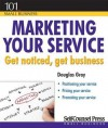 Marketing Your Service: Get Noticed, Get Business - Douglas A. Gray
