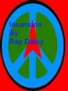 Incursion - Ray Daley