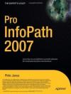 Pro InfoPath 2007 (Expert's Voice) - Philo Janus