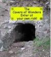 The Cavern of Wonders - Adventure Game - David Kemp