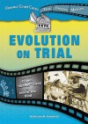 "Evolution on Trial: From the Scopes ""Monkey"" Case to Inherit the Wind - Kathiann M. Kowalski"